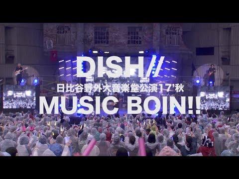 DISH// LIVE AT 17.09.17日比谷野外音楽堂[MUSIC BOIN] DIGEST TRAILER
