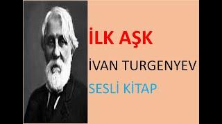 İlk Aşk, İvan Turgenyev #seslikitap #seslihikayeler #öykü #kitapdinle