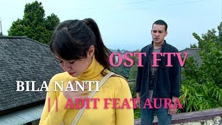 Download Mp3 Bila Nanti - Adit Feat Aura || Ost Ftv