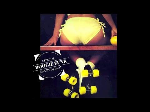 Dj Hum Especial Mix - Boogie Funk