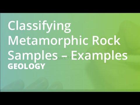 Classifying Metamorphic Rock Samples – Examples | Geology