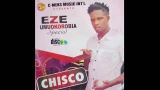 Chisco Umuleri Eze Umuokorobia King Of Boys FULL ALBUM 2018.mp3