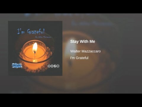 Walter Mazzaccaro - Stay With Me