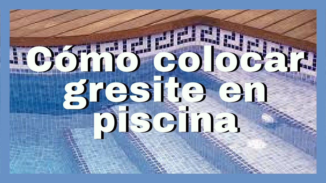 Colocaci n de gresite o revestimiento v treo en piscinas for Gresite para piscinas