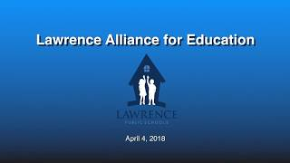Lawrence Alliance for Education April 4, 2018