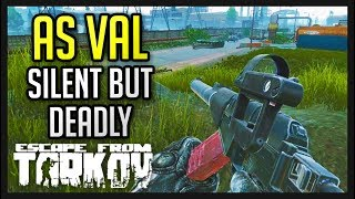 AS VAL Silent But Deadly Escape From Tarkov