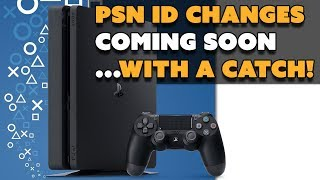 PSN ID Changes ON THE WAY... Here