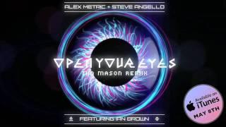 Alex Metric & Steve Angello - Open Your Eyes ft. Ian Brown (Tim Mason remix)
