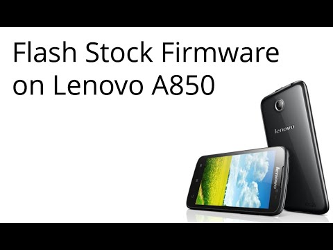 How to Flash Stock Firmware on Lenovo A850