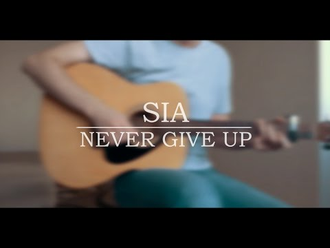 Sia - Never Give Up Cover (chords)