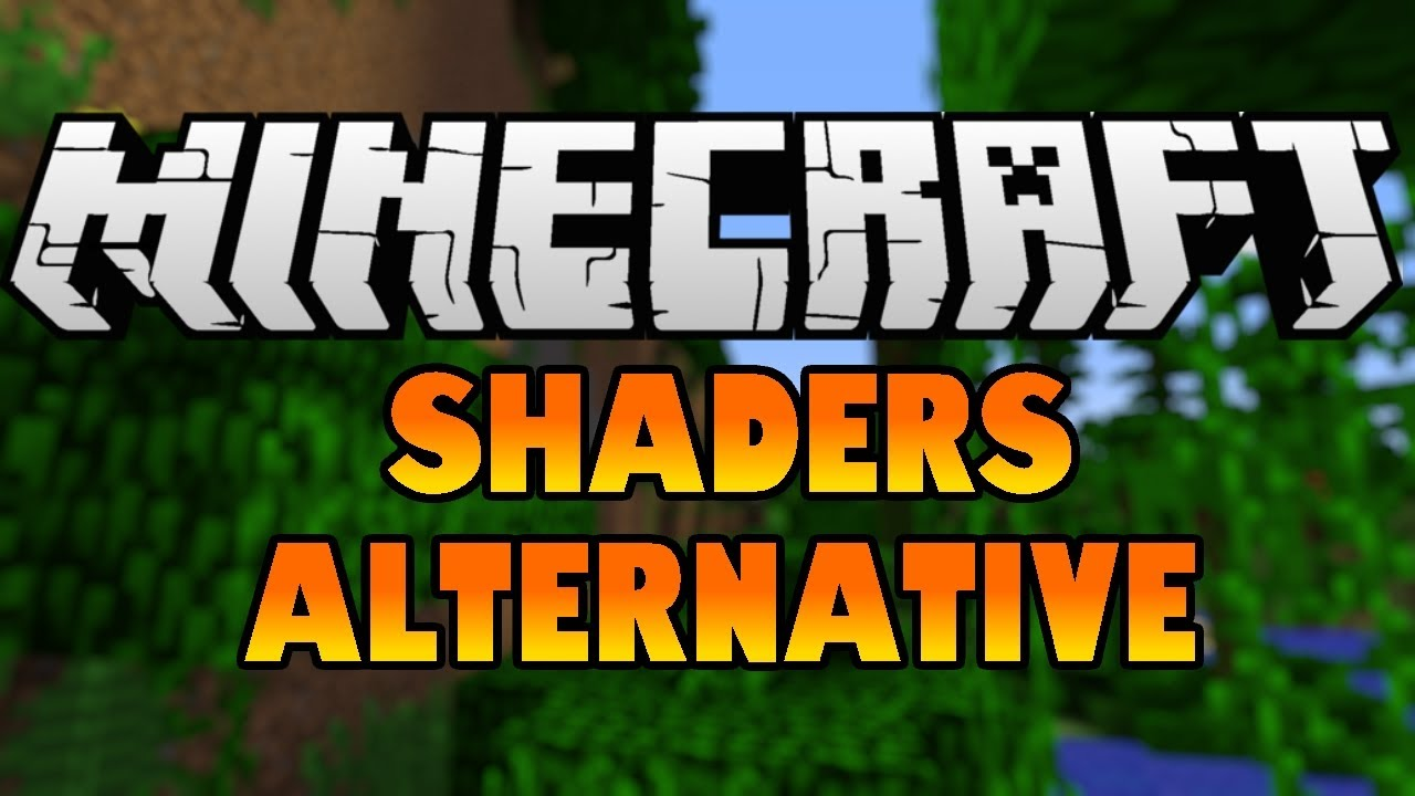 Shaders Alternative! [MUST READ]