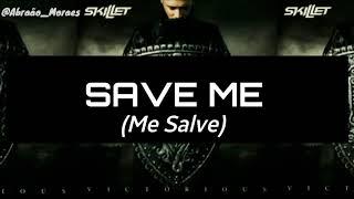 Skillet - Save Me LEGENDADO PT-BR LETRA amp TRADUO