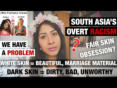 SOUTH ASIA'S DARK SKIN HATING NEEDS TO STOP!