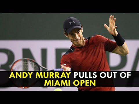 Andy Murray pulls out of Miami Open with elbow injury