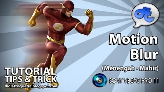 TUTORIAL #39 : Sony Vegas Pro 11 - Motion Blur (Bahasa Indonesia)