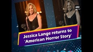 Jessica Lange returns to 'American Horror Story' - #Hollywood News