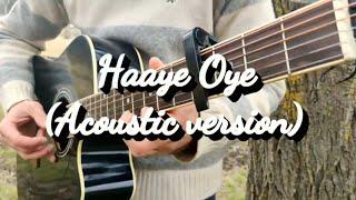 Haaye Oye (acoustic version)- QARAN Ft. Jonita Gandhi (Fingerstyle Guitar Cover)
