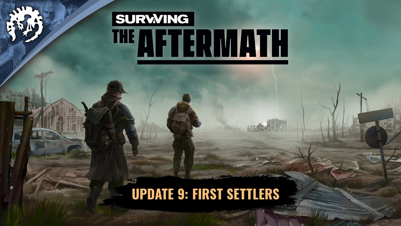 Surviving the Aftermath - Update 9: First Settlers Trailer