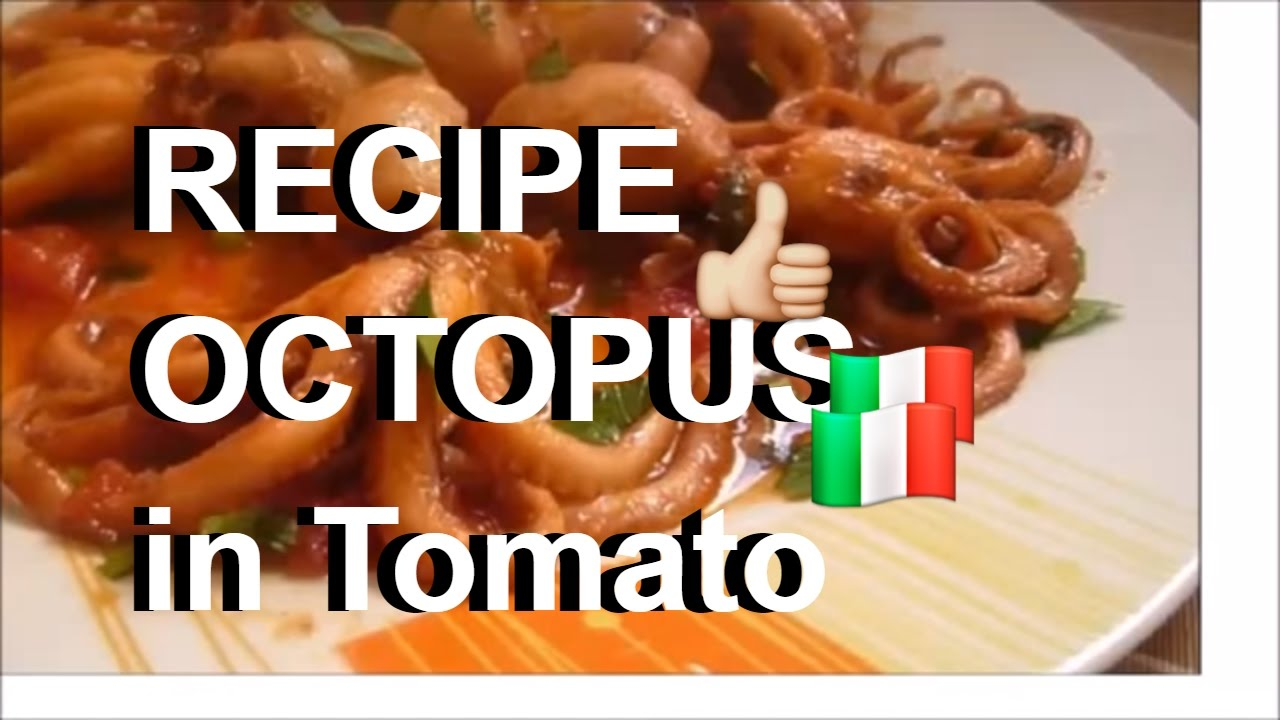 Octopus RECIPE Drowns OCTOPUS in Tomato ...
