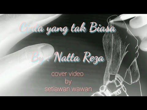 Natta Reza - Cinta yang tak biasa (Lirik)
