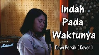 Indah Pada Waktunya - Dewi Persik  ( Cover ) by Music For Fun feat Dita