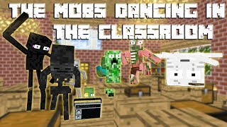 Monster School: The Mobs and Steve Dancing in the classroom | Minecraft Animation