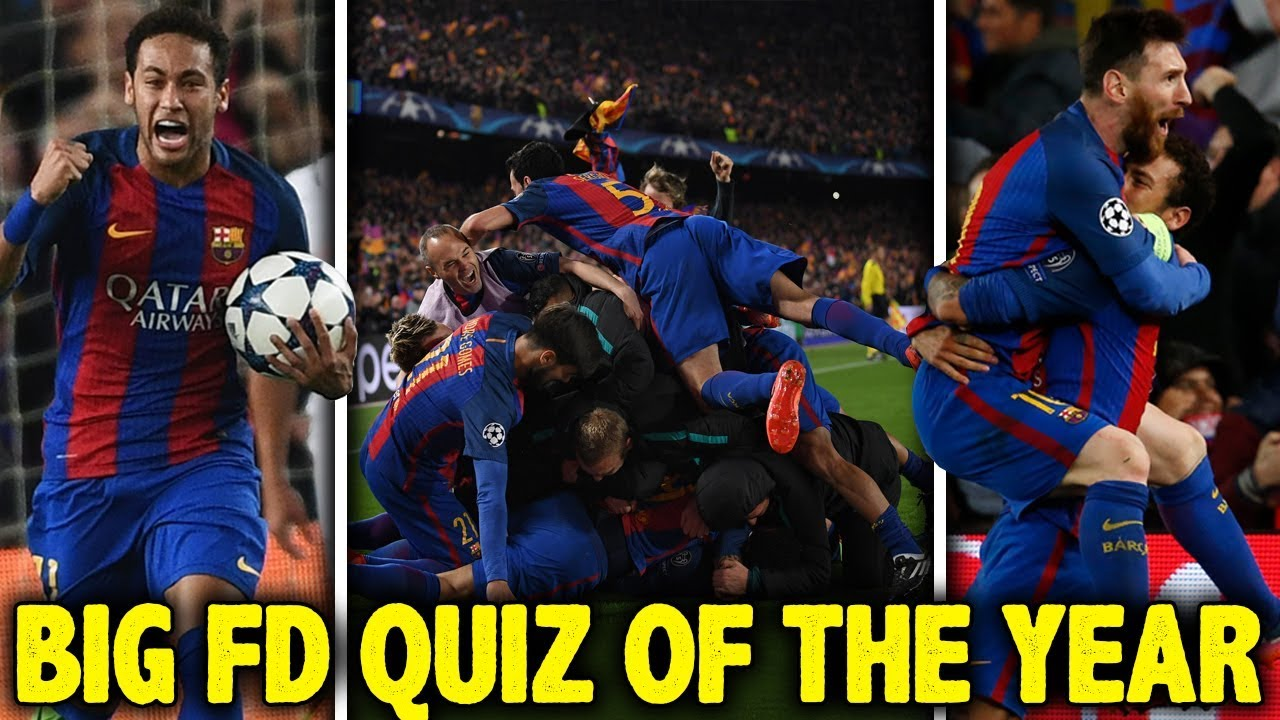 The Greatest Football Match Of 2017 Was Big Fd Quiz Of The Year