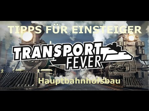 TRANSPORT FEVER TIPPS FÜR EINSTEIGER | Bau eines Hauptbahnhofs