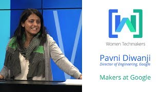 Women Techmakers Summit: Mountain View - My Journey, My Learnings featuring Pavni Diwanji
