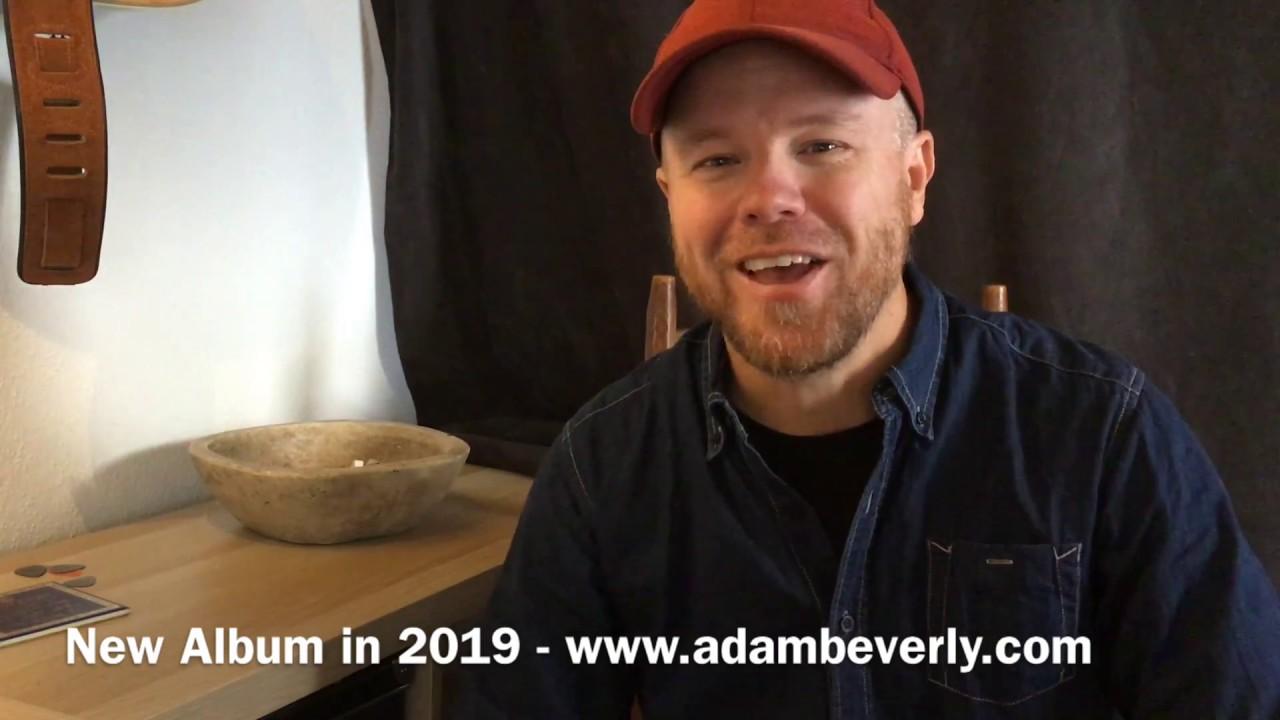 Adam Beverly - New Album in 2019 - News Video 1