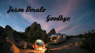 Jason Derulo X David Guetta Goodbye lyrics.mp3