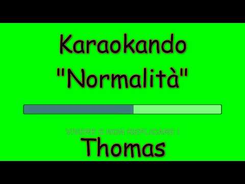 Karaoke Italiano - Normalità - Thomas ( Testo )