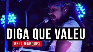 Baixar Bell Marques - Diga Que Valeu - YouTube Carnaval 2015