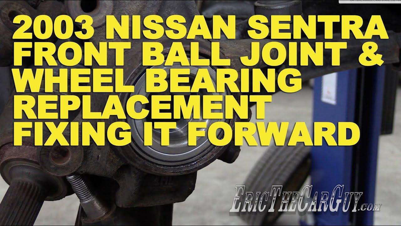 2003 Nissan Sentra Front Ball Joint & Wheel Bearing ...