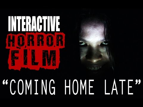 Coming Home Late | INTERACTIVE HORROR FILM (read details for mobile users)