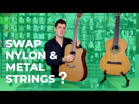 Swap Nylon Strings & Metal Strings? Myths & Tips