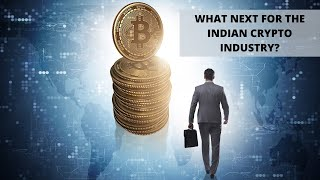 Supreme Court Judgement on Cryptocurrency: The Road Ahead for the Indian Crypto Industry