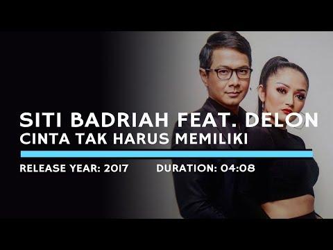 Siti Badriah feat. Delon - Cinta Tak Harus Memiliki (Lyric)