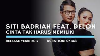 Siti Badriah feat. Delon - Cinta Tak Harus Memiliki