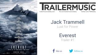 Everest - Trailer #1 Music #1 (Jack Trammell - Lust for Power)