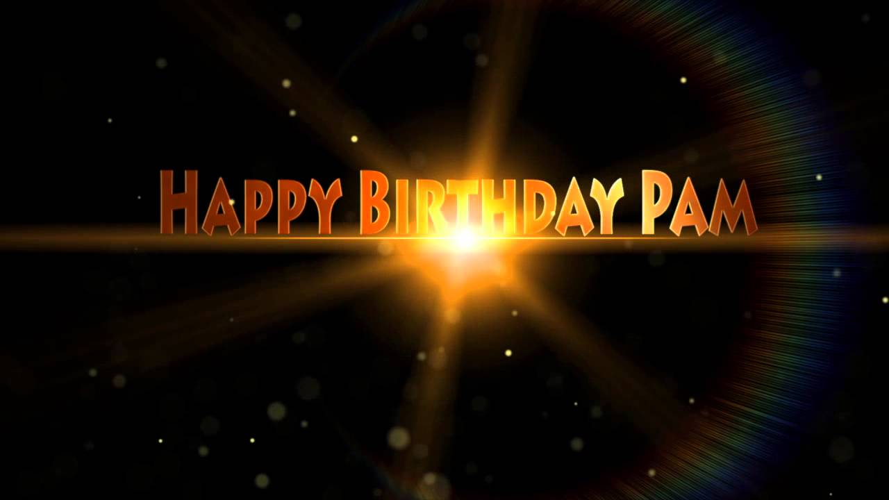 maxresdefault happy birthday pam youtube