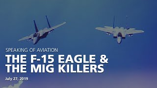 The F-15 Eagle and the MiG Killers - The Museum of Flight