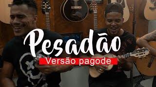 Baixar IZA - Pesadão feat. Marcelo Falcão (COVER) GRUPO CASO A PARTE