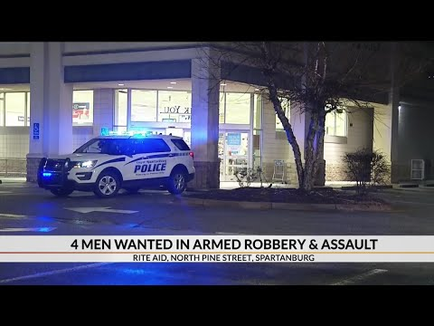 4 men wanted in armed robbery of Spartanburg Rite Aid