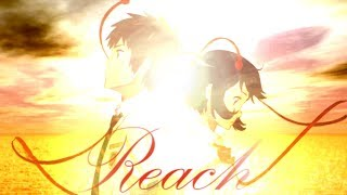 Reach - Anime Mix AMV