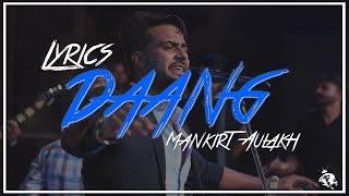 Daang | Lyrics | Mankirt Aulakh | Latest Punjabi Song 2017 | Syco TM