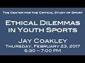 Ethical Dilemmas in Youth Sports - Jay Coakley