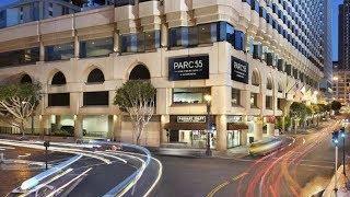 Parc 55 San Francisco - a Hilton Hotel, San Francisco Hotels - California