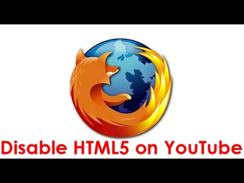 Disable HTML5 On YouTube (Firefox)