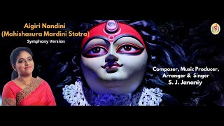Aigiri Nandini|Mahishasura Mardini Stotra | Symphony Version | S. J. Jananiy| Sofia Session |GVA Rec